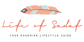 LifeofSadaf - Your bohemian lifestyle guide